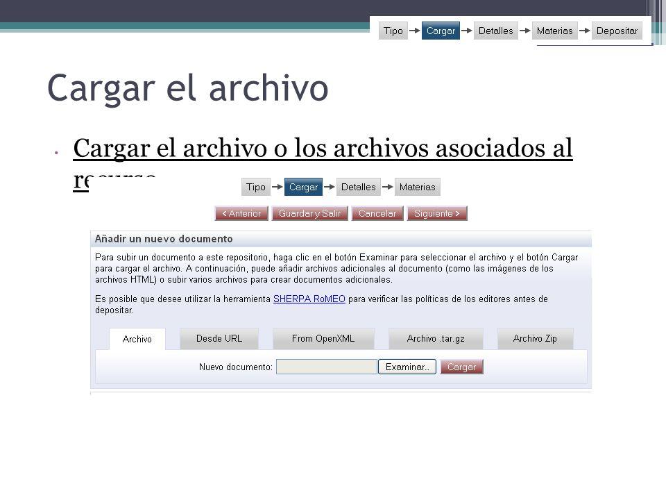 Cargar el archivo Cargar el archivo o los archivos asociados al recurso