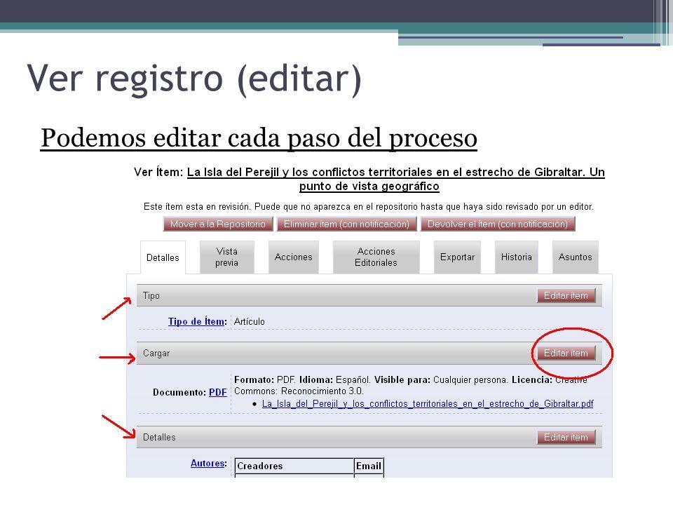 Ver registro (editar) Podemos editar cada paso del proceso