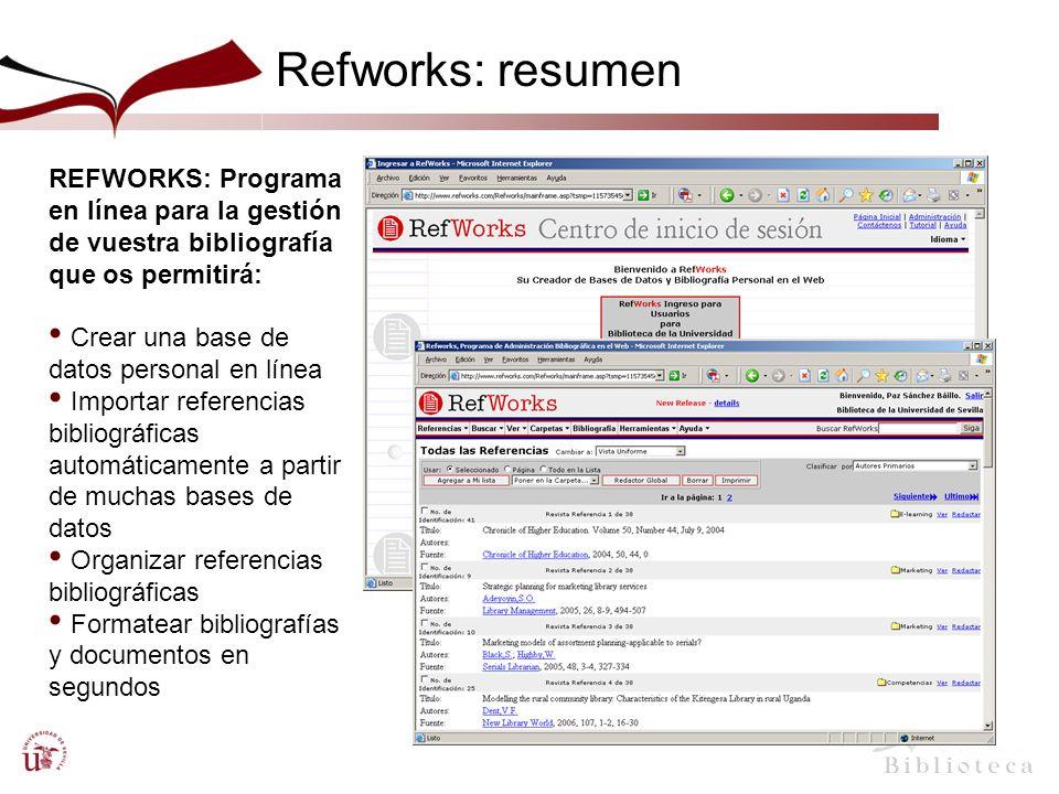 18 Refworks: resumen Una REFWORKS: Programa en línea para la gestión de vuestra bibliografía que os permitirá: Crear una base de datos personal en línea Importar referencias bibliográficas automáticamente a partir de muchas bases de datos Organizar referencias bibliográficas Formatear bibliografías y documentos en segundos