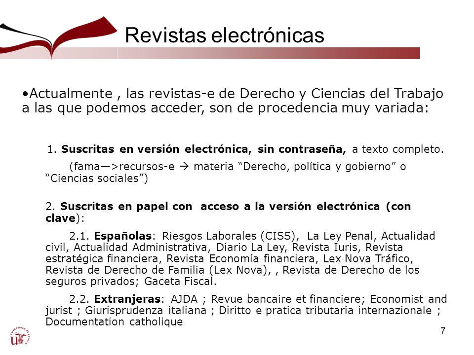 8 Revistas electrónicas 3.Contenidas en bases de datos o portales jurídicos, a texto completo 3.1.