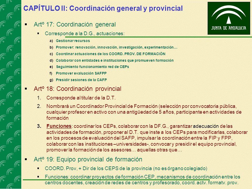 CAPÍTULO II: Coordinación general y provincial Artº 17: Coordinación general Corresponde a la D.G., actuaciones: a)Gestionar recursos b)Promover: reno