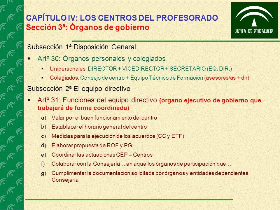 CAPÍTULO IV: LOS CENTROS DEL PROFESORADO Sección 3ª: Órganos de gobierno Subsección 1ª Disposición General Artº 30: Órganos personales y colegiados Un