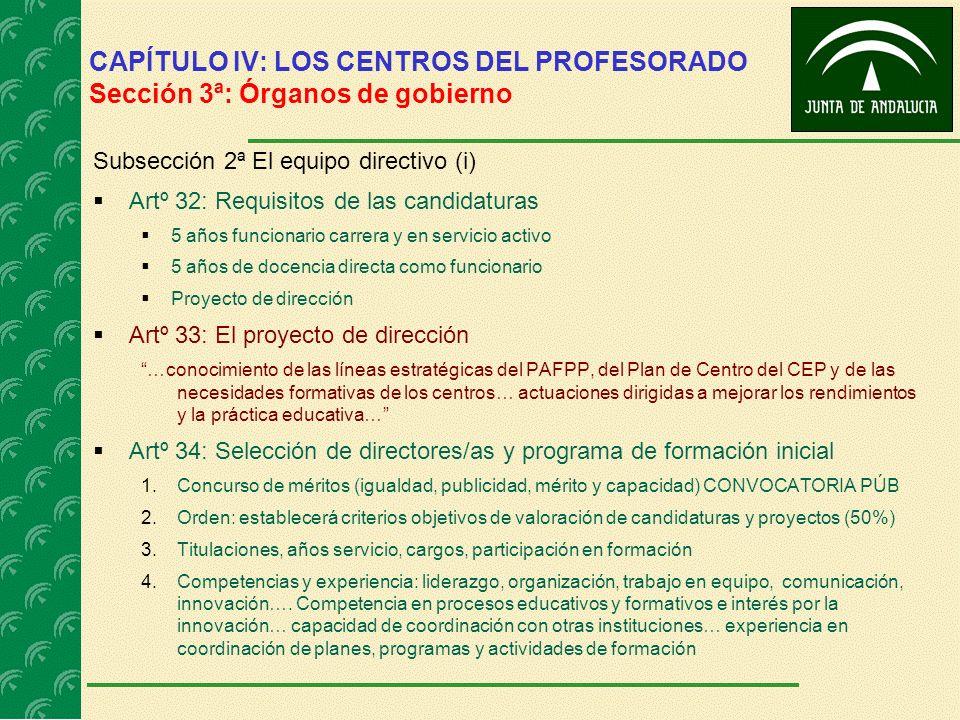CAPÍTULO IV: LOS CENTROS DEL PROFESORADO Sección 3ª: Órganos de gobierno Subsección 2ª El equipo directivo (i) Artº 32: Requisitos de las candidaturas