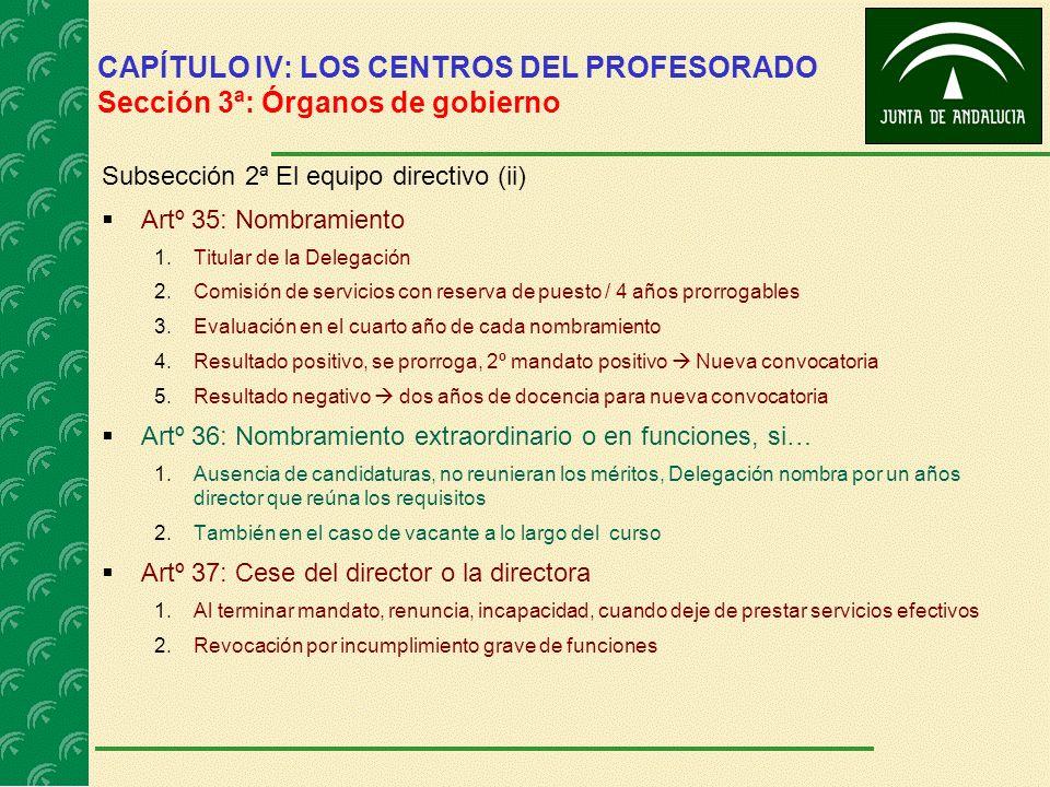 CAPÍTULO IV: LOS CENTROS DEL PROFESORADO Sección 3ª: Órganos de gobierno Subsección 2ª El equipo directivo (ii) Artº 35: Nombramiento 1.Titular de la