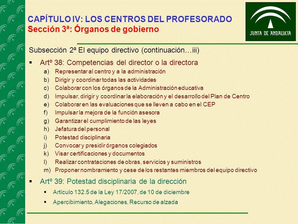 CAPÍTULO IV: LOS CENTROS DEL PROFESORADO Sección 3ª: Órganos de gobierno Subsección 2ª El equipo directivo (continuación…iii) Artº 38: Competencias de