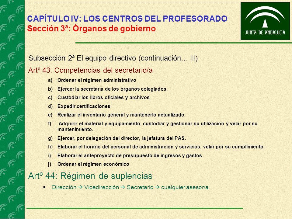 CAPÍTULO IV: LOS CENTROS DEL PROFESORADO Sección 3ª: Órganos de gobierno Subsección 2ª El equipo directivo (continuación… II) Artº 43: Competencias de