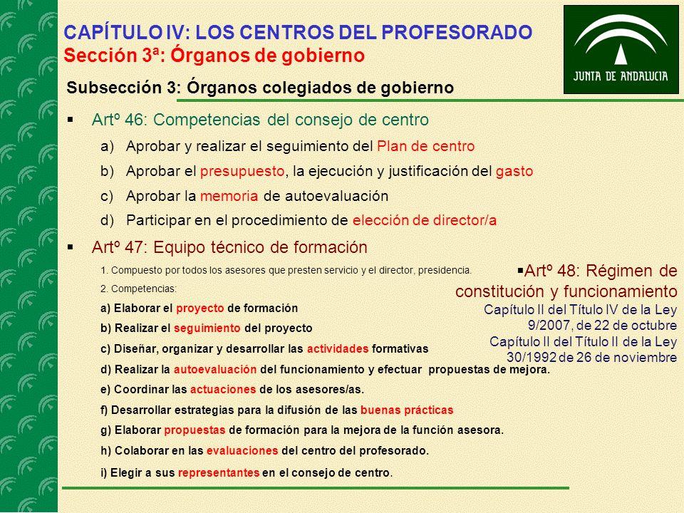 CAPÍTULO IV: LOS CENTROS DEL PROFESORADO Sección 3ª: Órganos de gobierno Subsección 3: Órganos colegiados de gobierno Artº 46: Competencias del consej