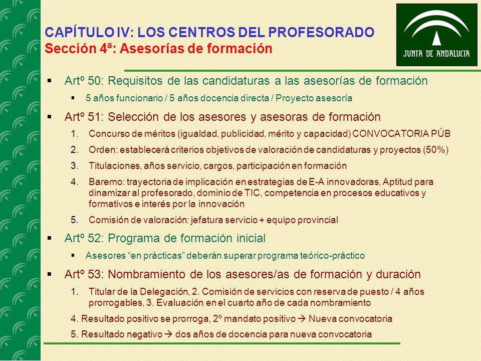 CAPÍTULO IV: LOS CENTROS DEL PROFESORADO Sección 4ª: Asesorías de formación Artº 50: Requisitos de las candidaturas a las asesorías de formación 5 año