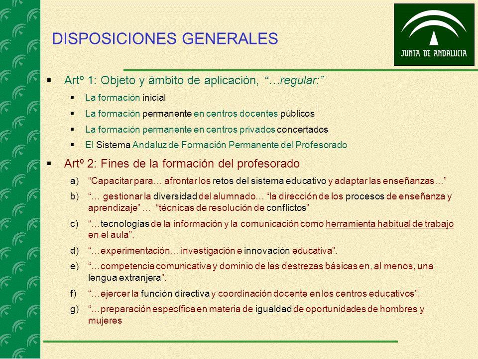 DISPOSICIONES GENERALES Artº 1: Objeto y ámbito de aplicación, …regular: La formación inicial La formación permanente en centros docentes públicos La