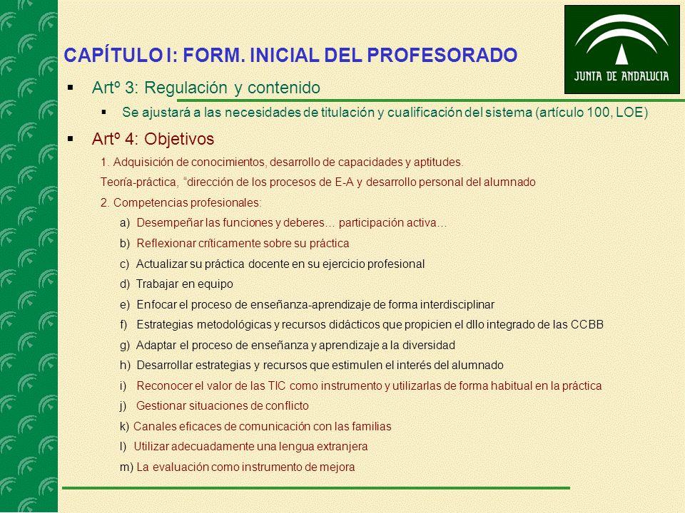 CAPÍTULO I: FORM. INICIAL DEL PROFESORADO Artº 3: Regulación y contenido Se ajustará a las necesidades de titulación y cualificación del sistema (artí