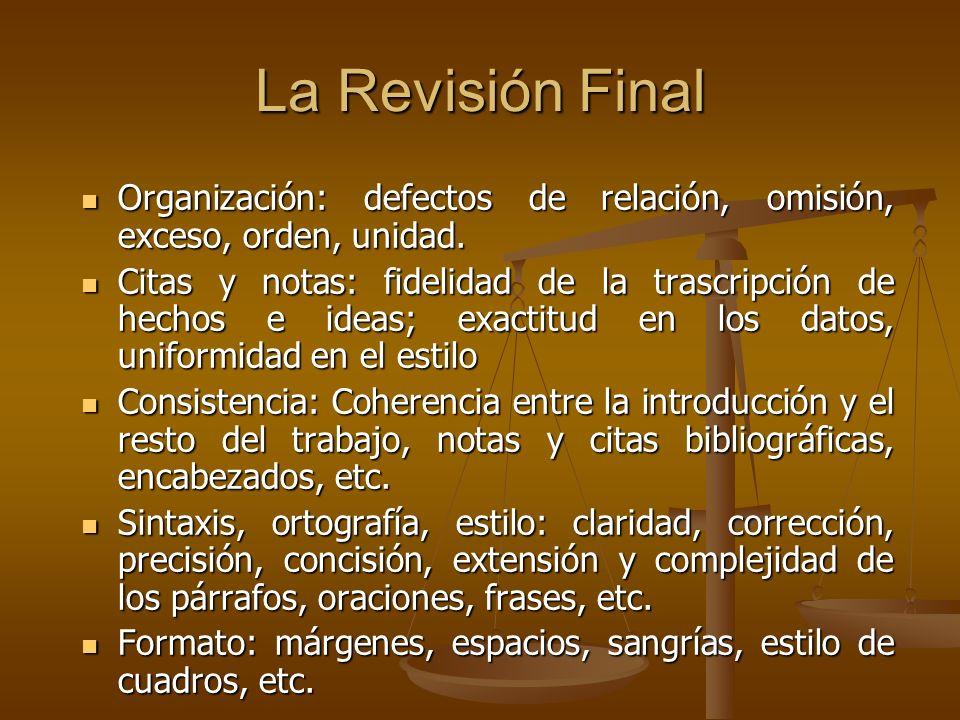 La Revisión Final Organización: defectos de relación, omisión, exceso, orden, unidad. Organización: defectos de relación, omisión, exceso, orden, unid