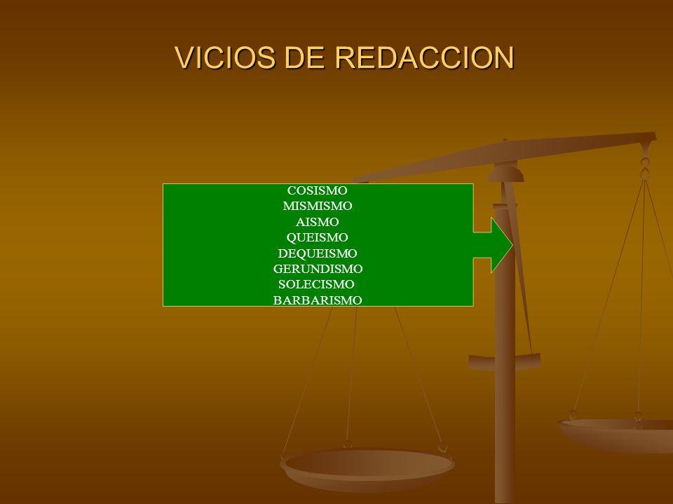Vicios de Redacción Cosismo: tendencia a sustituir palabras por la expresión cosa.