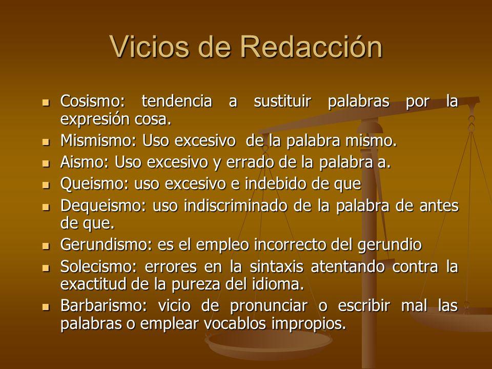 Vicios de Redacción Cosismo: tendencia a sustituir palabras por la expresión cosa. Cosismo: tendencia a sustituir palabras por la expresión cosa. Mism