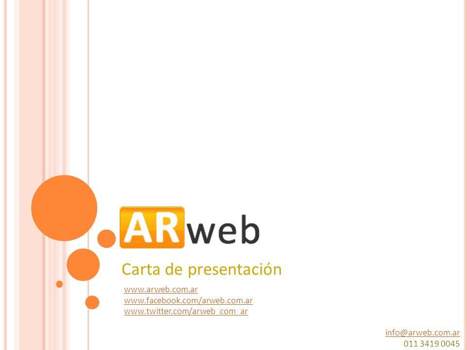 Carta de presentación www.arweb.com.ar www.facebook.com/arweb.com.ar www.twitter.com/arweb_com_ar info@arweb.com.ar 011 3419 0045