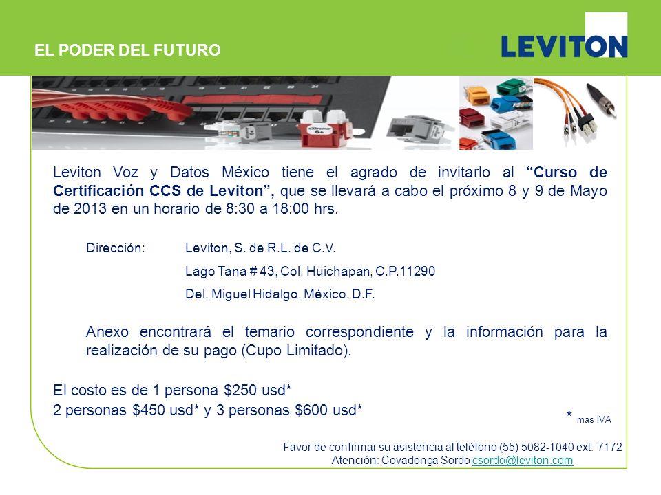 Leviton Voz y Datos México tiene el agrado de invitarlo al Curso de Certificación CCS de Leviton, que se llevará a cabo el próximo 8 y 9 de Mayo de 20