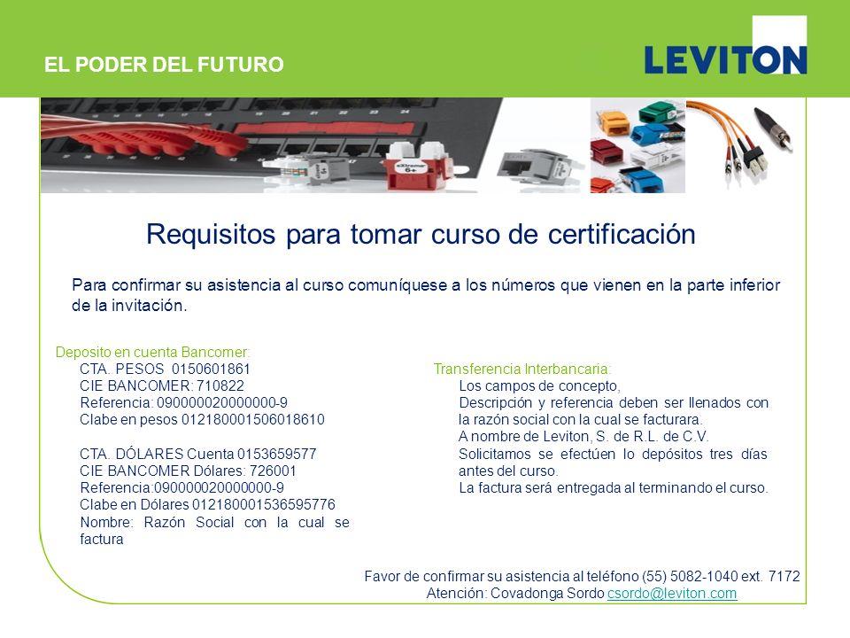 Requisitos para tomar curso de certificación Deposito en cuenta Bancomer: CTA. PESOS 0150601861 CIE BANCOMER: 710822 Referencia: 090000020000000-9 Cla
