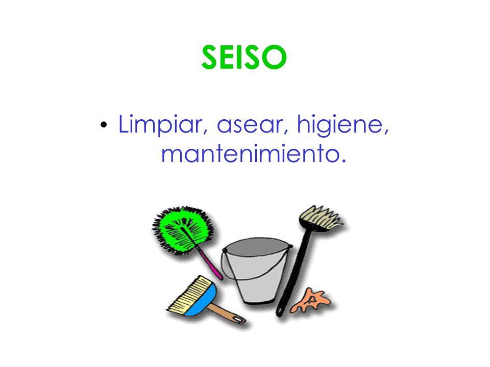 SEISO Limpiar, asear, higiene, mantenimiento.
