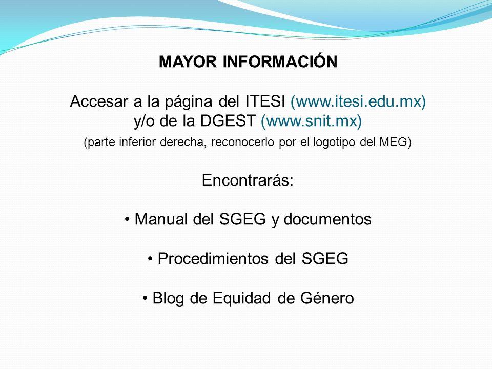 MAYOR INFORMACIÓN Accesar a la página del ITESI (www.itesi.edu.mx) y/o de la DGEST (www.snit.mx) (parte inferior derecha, reconocerlo por el logotipo
