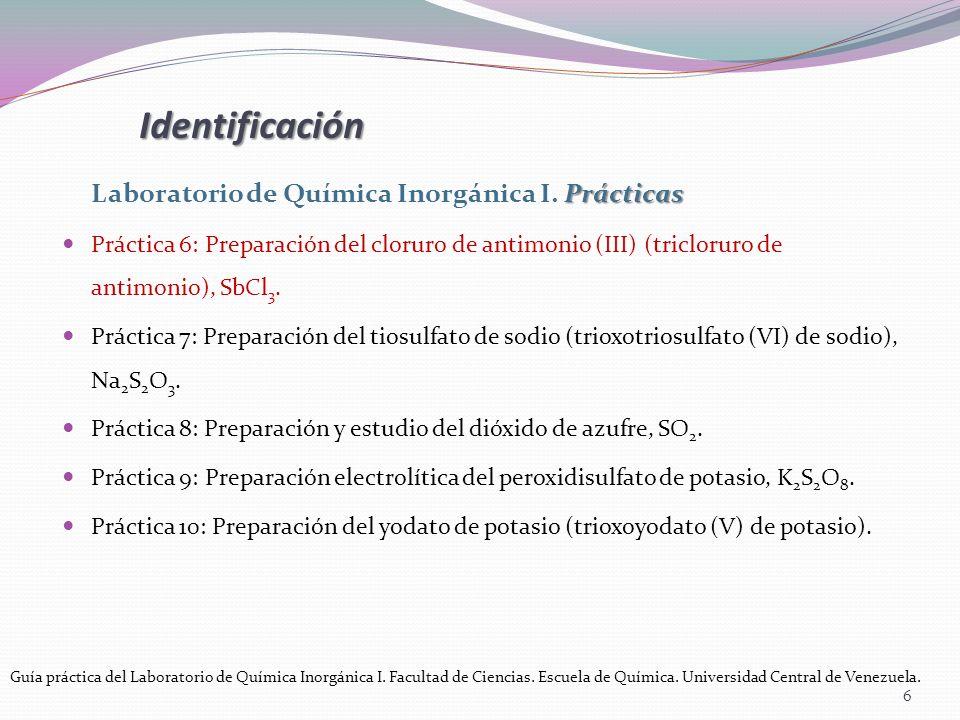 Prácticas Laboratorio de Química Inorgánica I. Prácticas Práctica 6: Preparación del cloruro de antimonio (III) (tricloruro de antimonio), SbCl 3. Prá