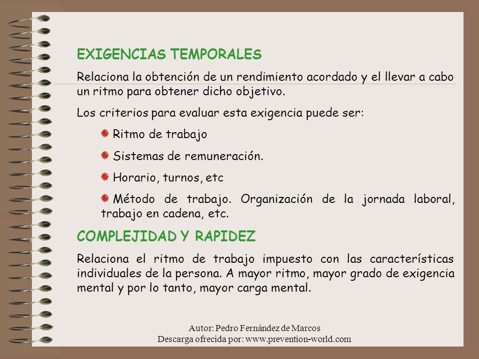 Autor: Pedro Fernández de Marcos Descarga ofrecida por: www.prevention-world.com EXIGENCIAS TEMPORALES Relaciona la obtención de un rendimiento acorda