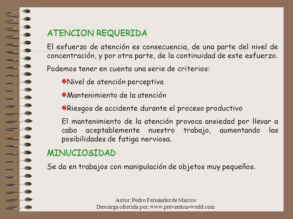Autor: Pedro Fernández de Marcos Descarga ofrecida por: www.prevention-world.com ATENCION REQUERIDA El esfuerzo de atención es consecuencia, de una pa