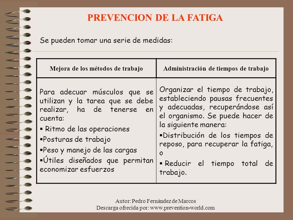 Autor: Pedro Fernández de Marcos Descarga ofrecida por: www.prevention-world.com FATIGA MENTAL Cuando el trabajo requiere el mantenimiento de constante de la atención aparece la FATIGA MENTAL.