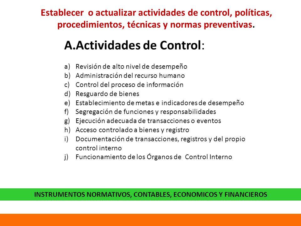 Establecer o actualizar actividades de control, políticas, procedimientos, técnicas y normas preventivas.