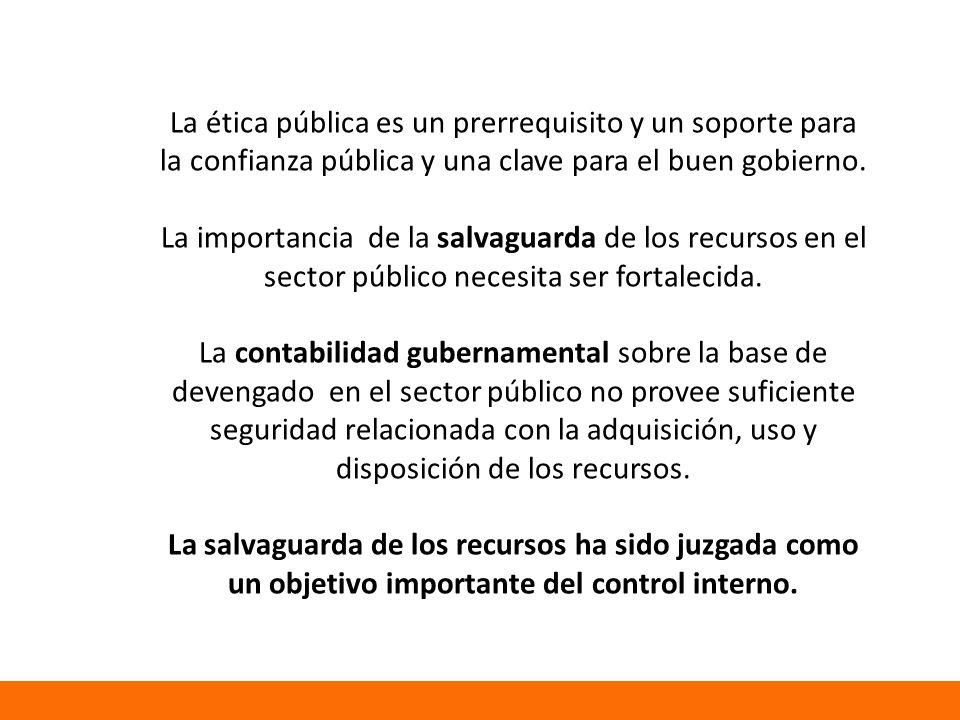 La ética pública es un prerrequisito y un soporte para la confianza pública y una clave para el buen gobierno.