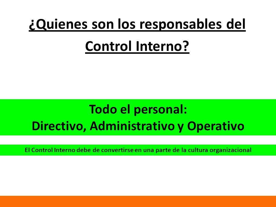 ¿Quienes son los responsables del Control Interno.