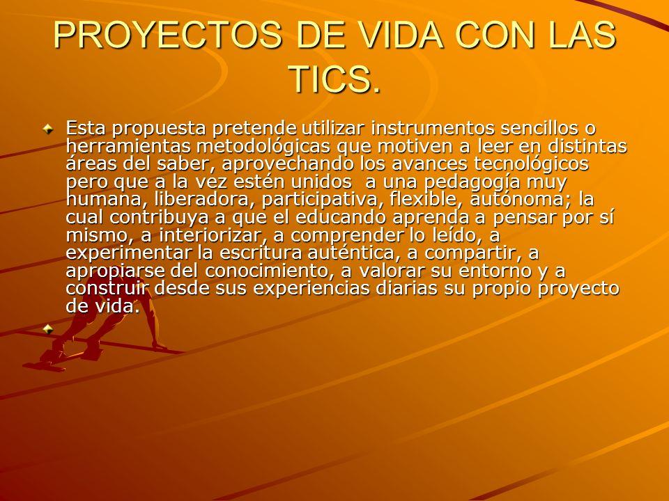 PROYECTOS DE VIDA CON LAS TICS.