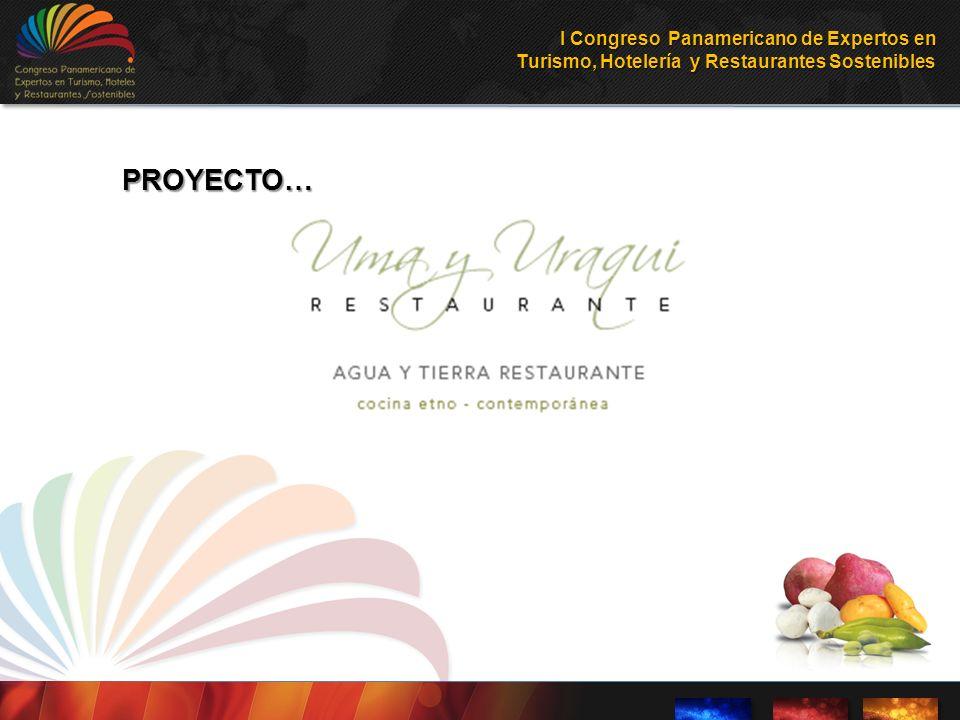 PROYECTO… I Congreso Panamericano de Expertos en Turismo, Hotelería y Restaurantes Sostenibles