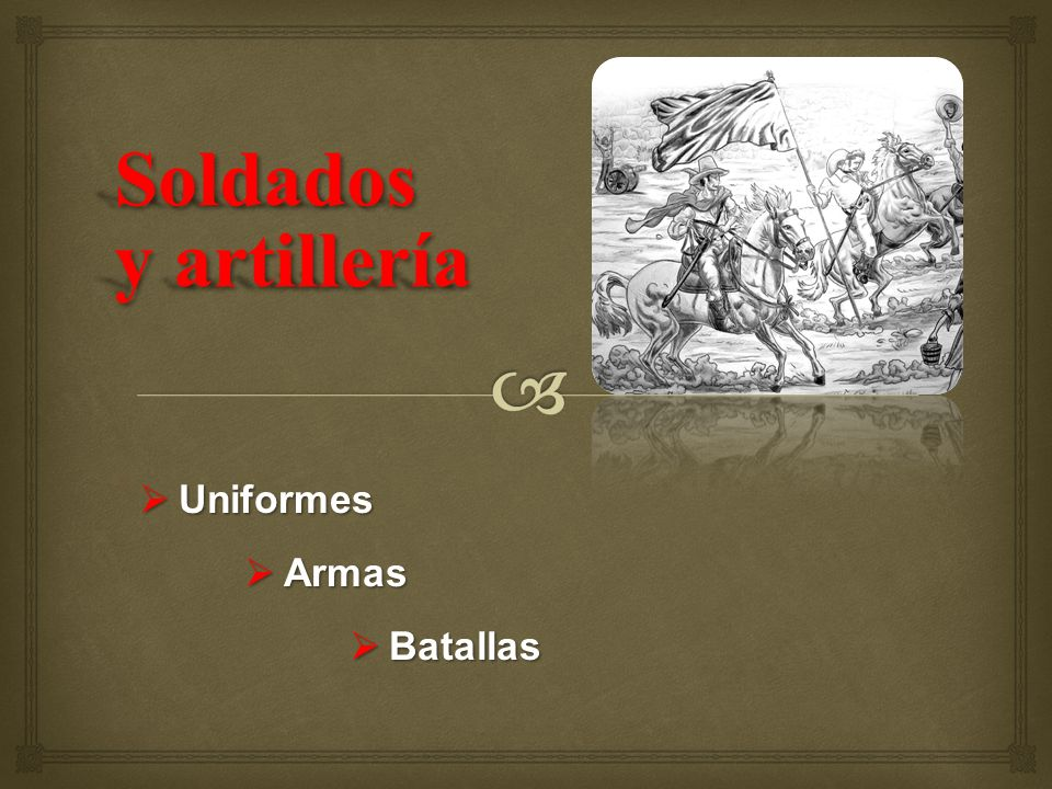 Uniformes Uniformes Armas Armas Batallas Batallas