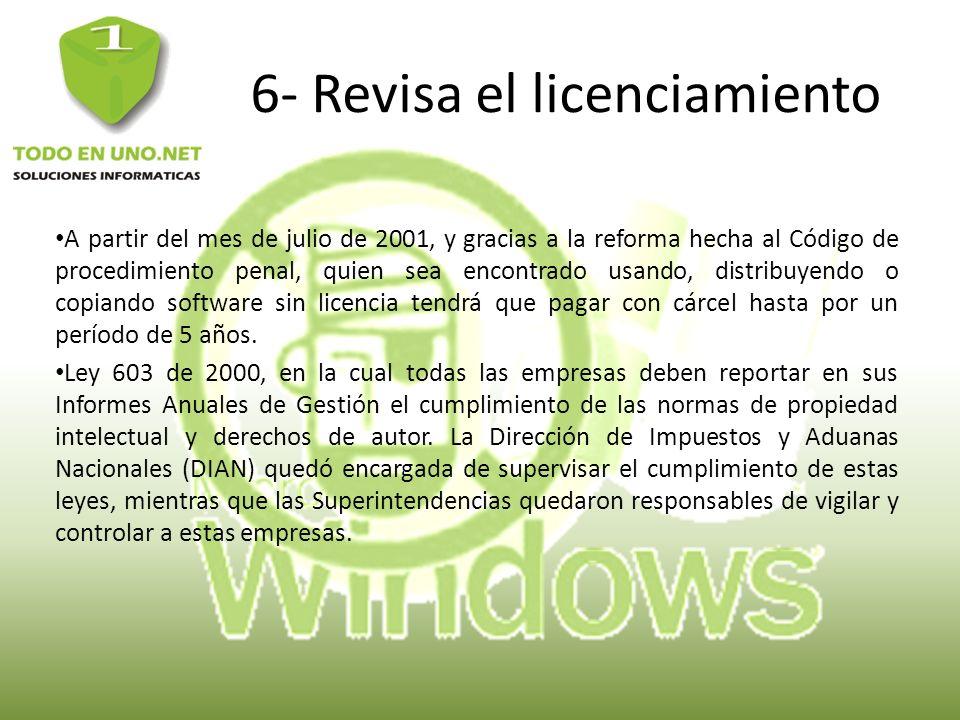 6- Revisa el licenciamiento A partir del mes de julio de 2001, y gracias a la reforma hecha al Código de procedimiento penal, quien sea encontrado usa