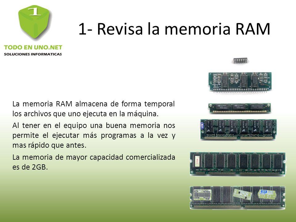 1- Revisa la memoria RAM La memoria RAM almacena de forma temporal los archivos que uno ejecuta en la máquina. Al tener en el equipo una buena memoria
