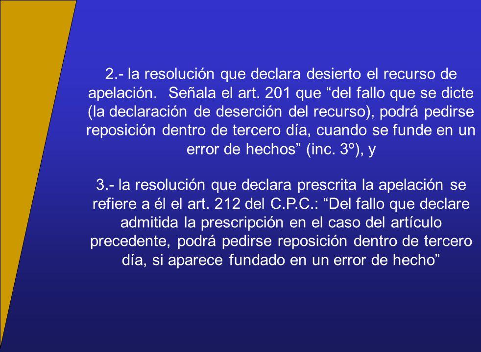 2.- la resolución que declara desierto el recurso de apelación.