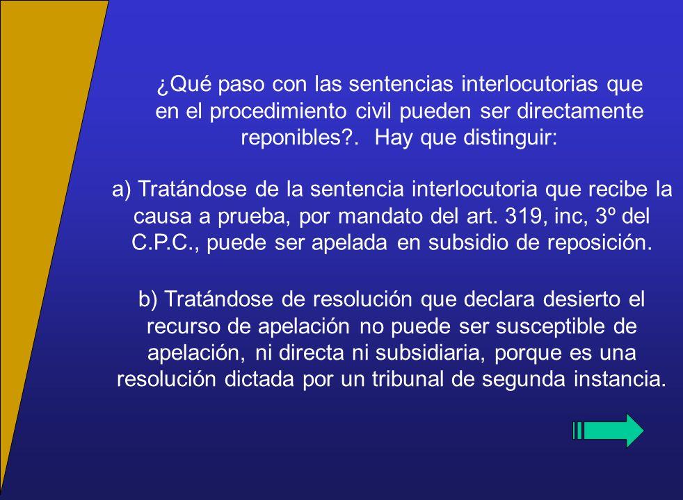 ¿Qué paso con las sentencias interlocutorias que en el procedimiento civil pueden ser directamente reponibles?.