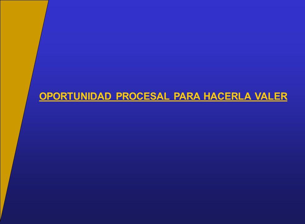 OPORTUNIDAD PROCESAL PARA HACERLA VALER