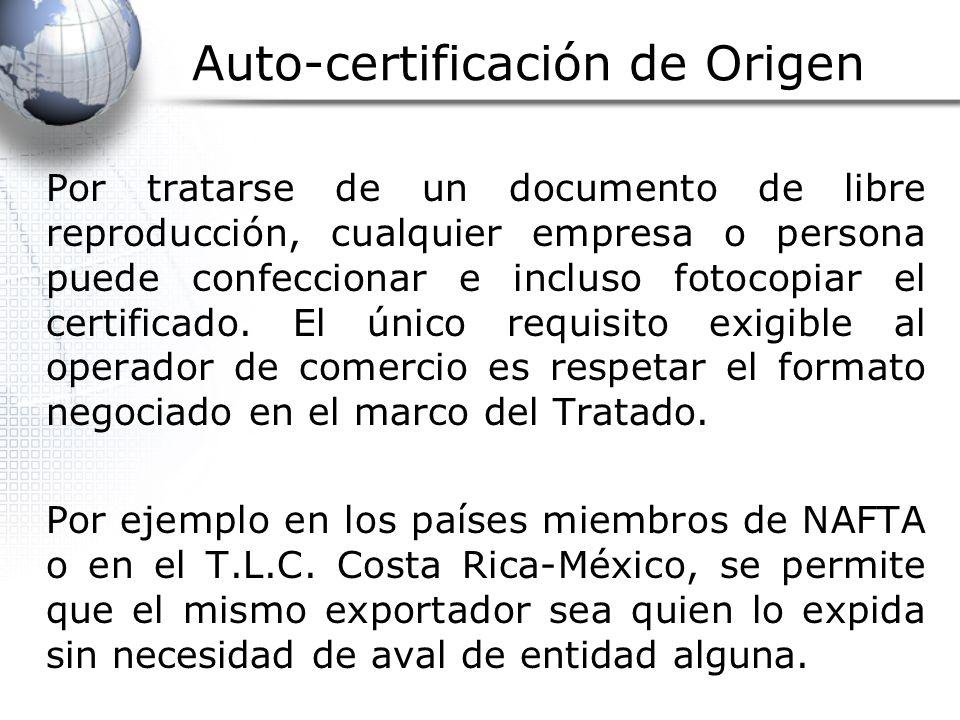Auto-certificación de Origen Por tratarse de un documento de libre reproducción, cualquier empresa o persona puede confeccionar e incluso fotocopiar el certificado.