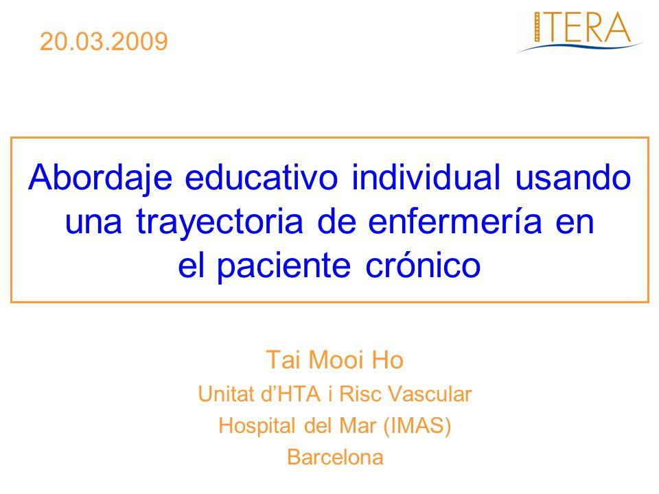 Abordaje educativo individual usando una trayectoria de enfermería en el paciente crónico Tai Mooi Ho Unitat dHTA i Risc Vascular Hospital del Mar (IM