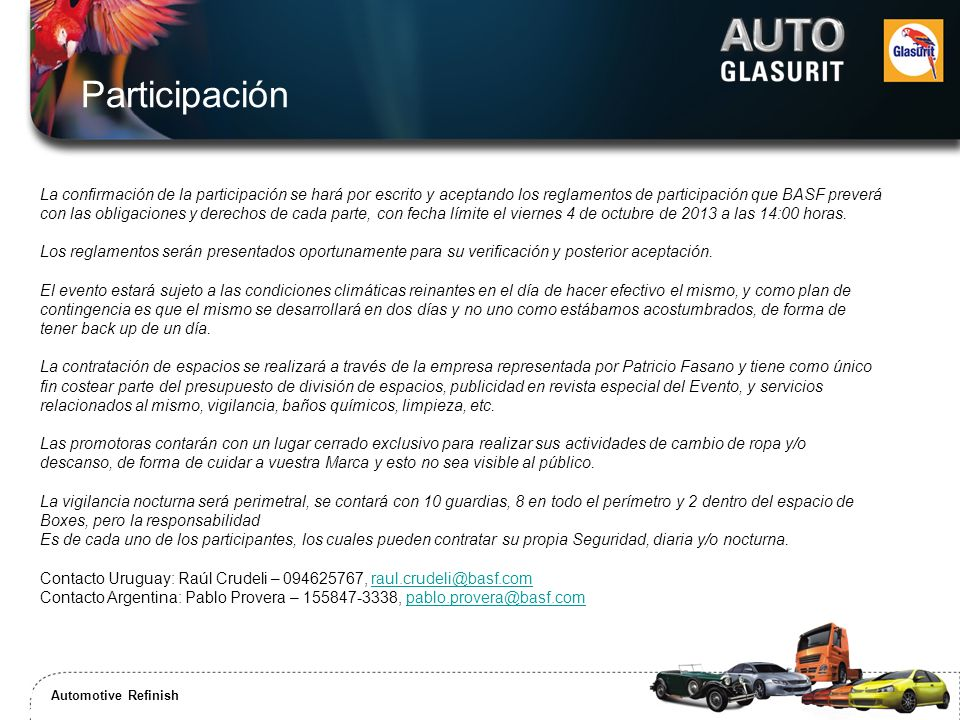Automotive Refinish / Commercial Transport Coatings Solutions Automotive Refinish La confirmación de la participación se hará por escrito y aceptando