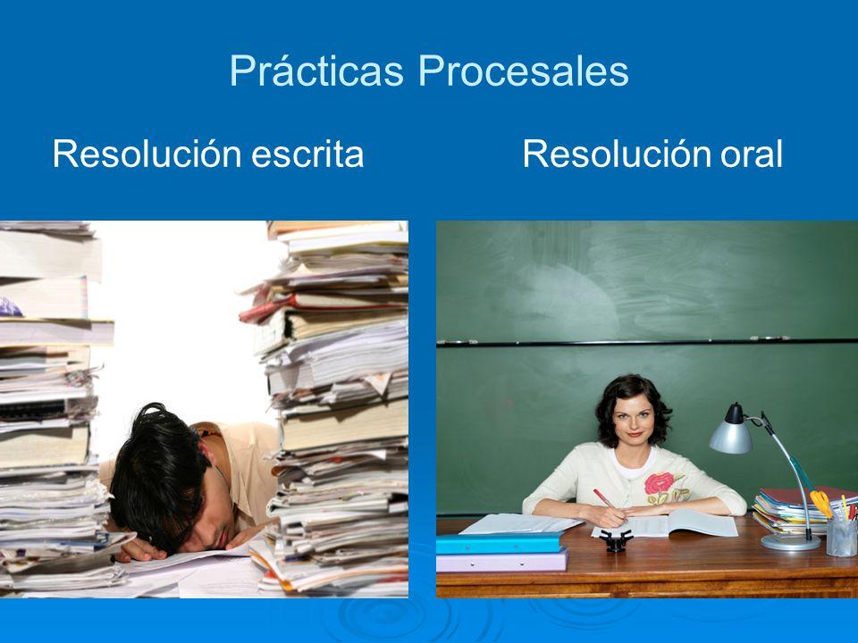 Prácticas Procesales Resolución escrita Resolución oral