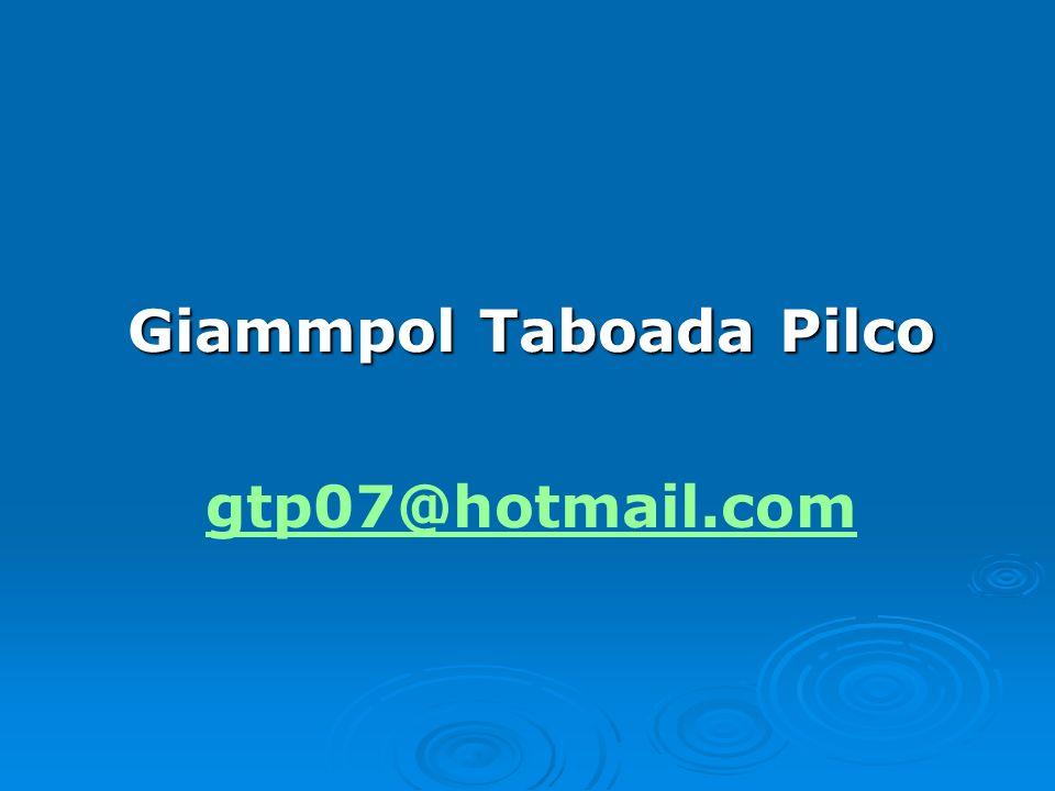 Giammpol Taboada Pilco Giammpol Taboada Pilco gtp07@hotmail.com gtp07@hotmail.com