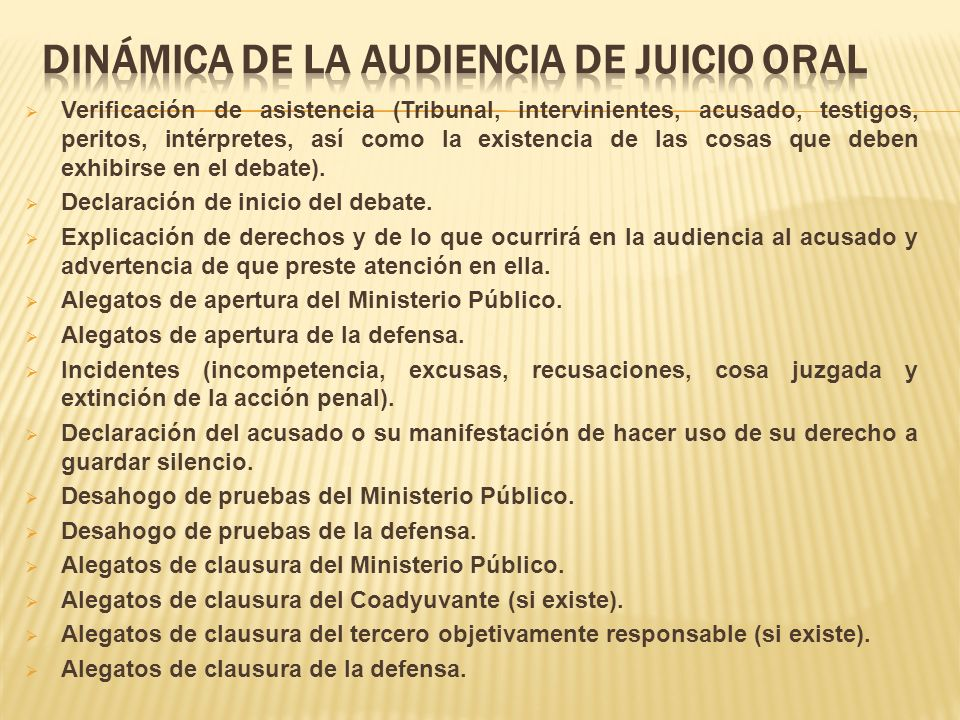 Verificación de asistencia (Tribunal, intervinientes, acusado, testigos, peritos, intérpretes, así como la existencia de las cosas que deben exhibirse en el debate).