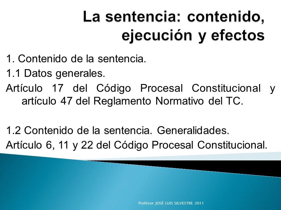 1. Contenido de la sentencia. 1.1 Datos generales. Artículo 17 del Código Procesal Constitucional y artículo 47 del Reglamento Normativo del TC. 1.2 C