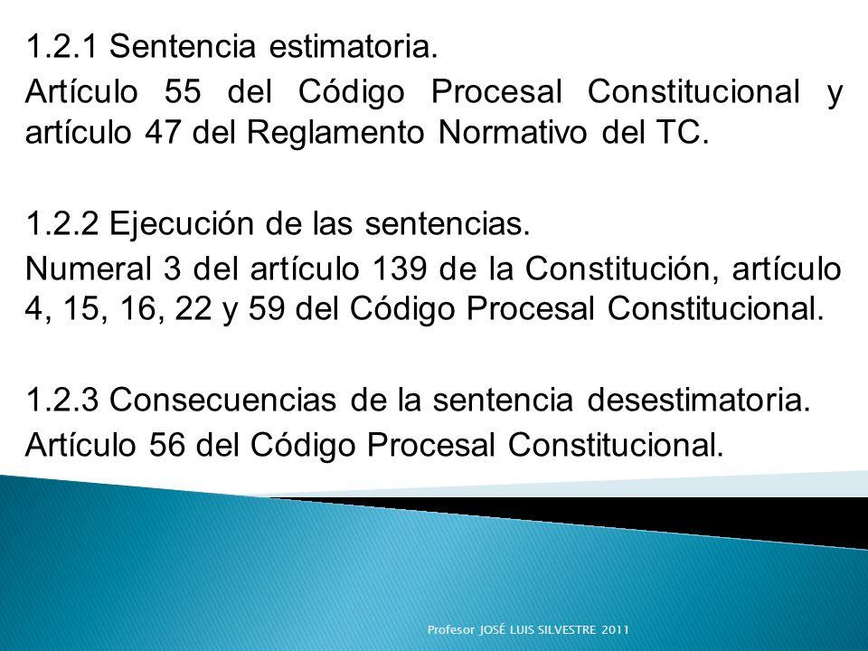1.2.1 Sentencia estimatoria. Artículo 55 del Código Procesal Constitucional y artículo 47 del Reglamento Normativo del TC. 1.2.2 Ejecución de las sent