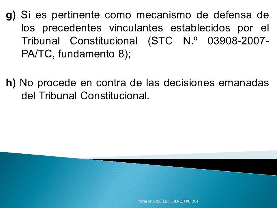 g) Si es pertinente como mecanismo de defensa de los precedentes vinculantes establecidos por el Tribunal Constitucional (STC N.º 03908-2007- PA/TC, f
