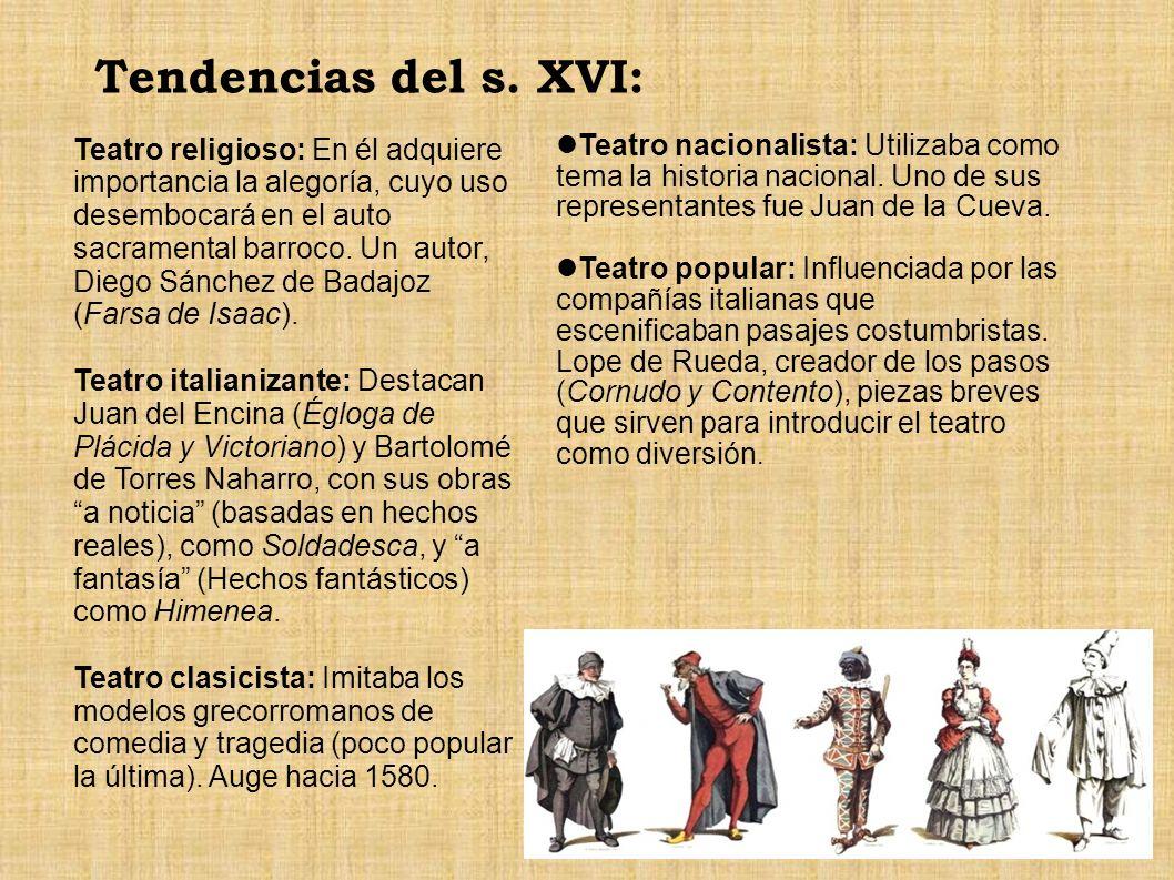 Tendencias del s. XVI: Teatro religioso: En él adquiere importancia la alegoría, cuyo uso desembocará en el auto sacramental barroco. Un autor, Diego