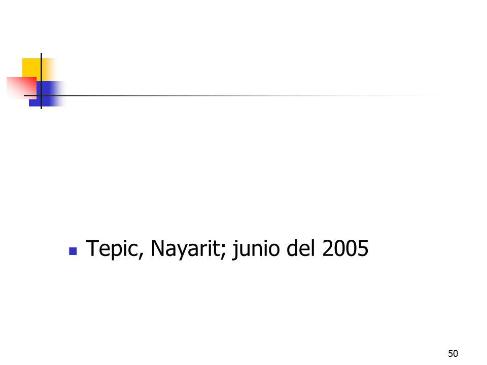 50 Tepic, Nayarit; junio del 2005