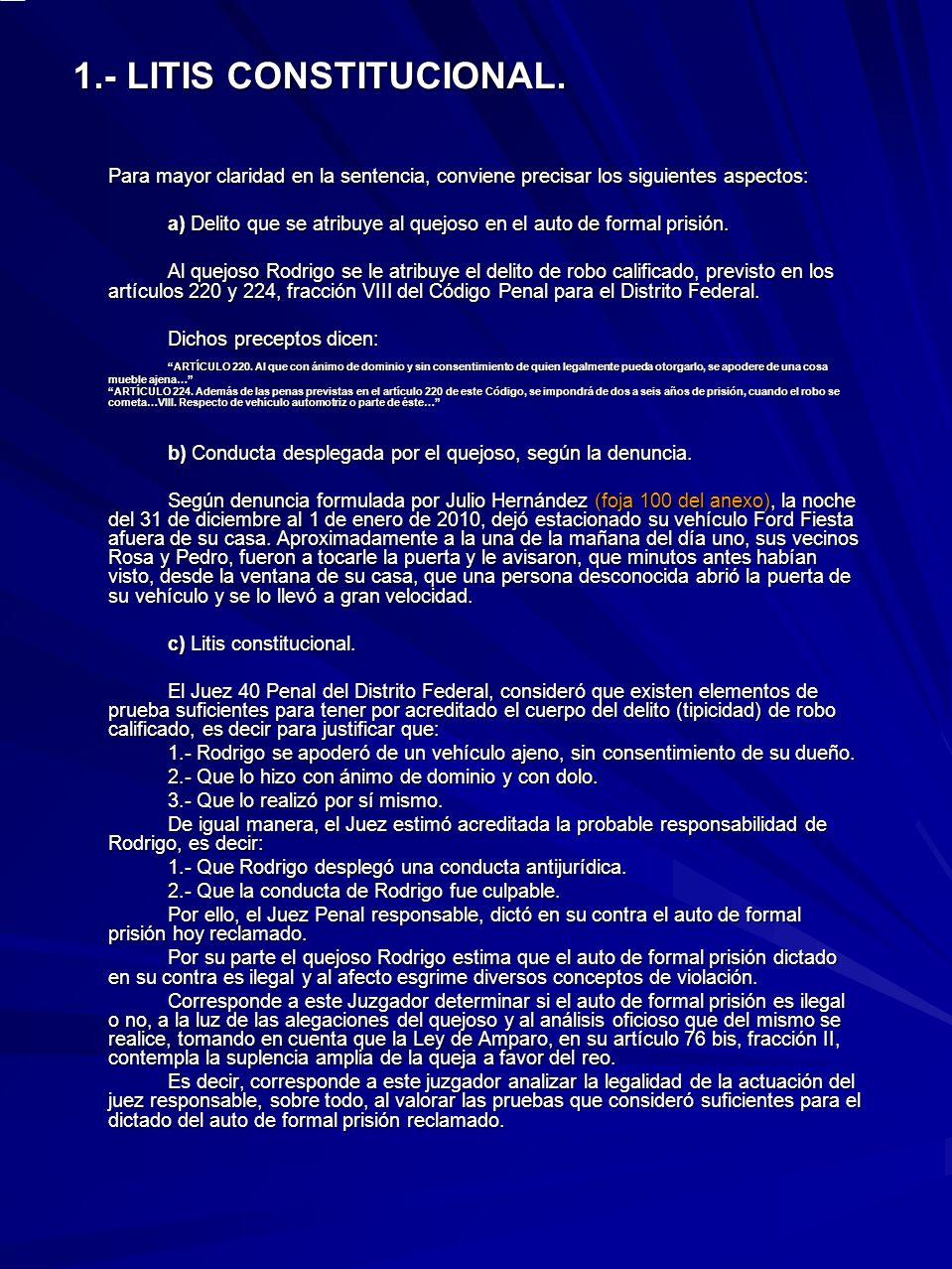 1.- LITIS CONSTITUCIONAL. Para mayor claridad en la sentencia, conviene precisar los siguientes aspectos: a) Delito que se atribuye al quejoso en el a