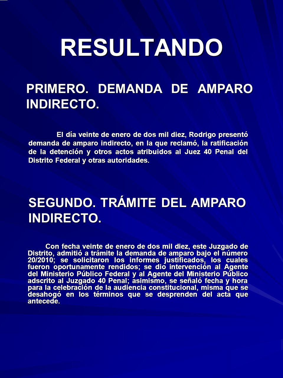 CONSIDERANDO PRIMERO.- COMPETENCIA DE ESTE JUZGADO DE DISTRITO.